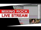 Mixing Rock Live Stream- Warren Huart Produce Like A Pro