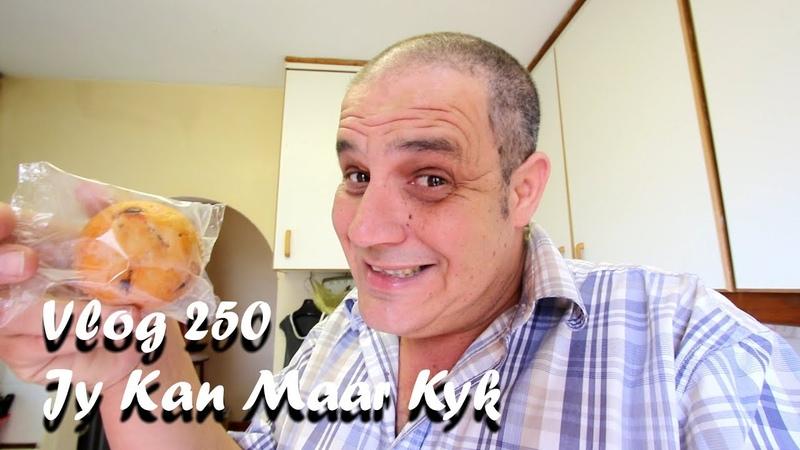 Vlog 250 Jy Kan Maar Kyk The Daily Vlogger in Afrikaans