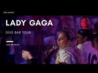 Lady Gaga | Dive Bar Tour | Los Angeles | DTS-HD 5.1 |