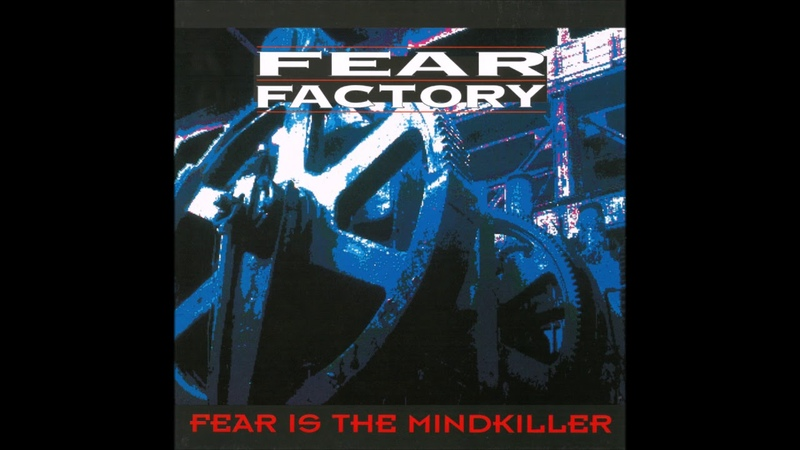 Fear Factory - Fear Is The Mindkiller (1993) (EP, EU) [HQ]