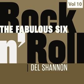 Del Shannon альбом The Fabulous Six - Rock 'N' Roll, Vol. 10