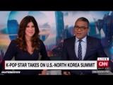 CNN: K-Pop Star Takes on U.S.-North Korea Summit
