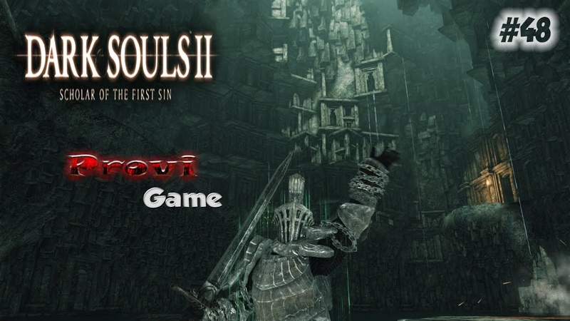 Dark Souls 2: Scholar Of The First Sin ► Все в пепле ►48
