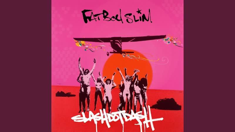 Fatboy Slim - Slash Dot Slash Skint (2004)