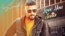 Garry Sandhu: Love You Jatta (Full Song) Rahul Sathu | Latest Punjabi Songs 2018