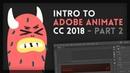 Intro to Adobe Animate CC 2018 2 4 Tutorial