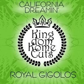 Royal Gigolos альбом California Dreamin'
