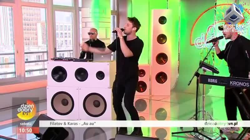 Filatov Karas - Au Au (Live @ TVN, Dzień Dobry Morning Show)