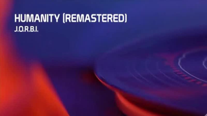 J.O.R.B.I. - Humanity (Remastered)