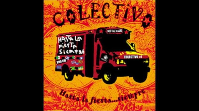 Colectivo Hasta La Fiesta Siempre 03 Che La Vita