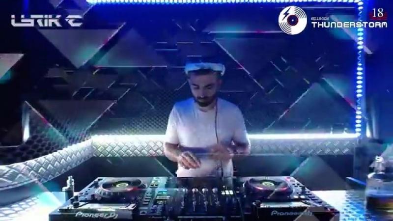 Lyrik C - Live Dj Set / NEW EXCLUSIVE THUNDERSTORM Episode (France 🇲🇫️, Liyon)
