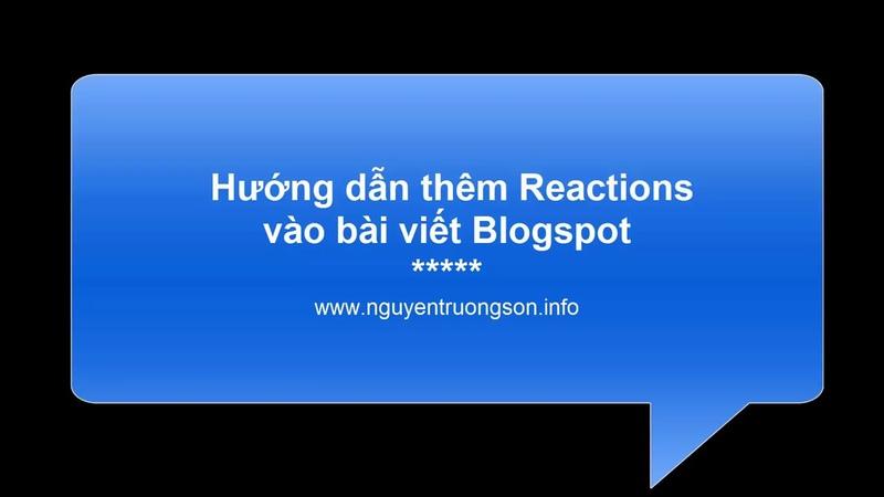 Hướng dẫn tạo Reactions cho bài viết Blogspot - nguyentruongson.info