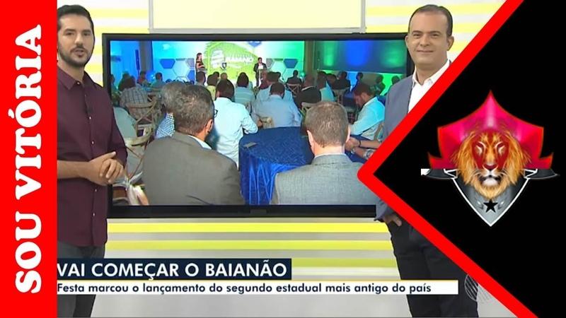 Confira Como foi o lançamento do Baianão e veja novidades no Vitória e da Copa SP Futebol Júnior