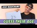 Josh Beauchamp Guess Their Age