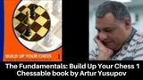 The Fundamentals Build up your Chess 1 by GM Artur Yusupov Chessable interactive learning book