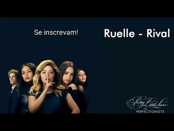 PLL - THE PERFECTIONISTS 1X1 Music Ruelle - Rival
