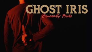 Ghost Iris - Cowardly Pride (Official Music Video)