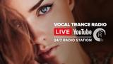 Vocal Trance Radio Uplifting 247 Live Stream