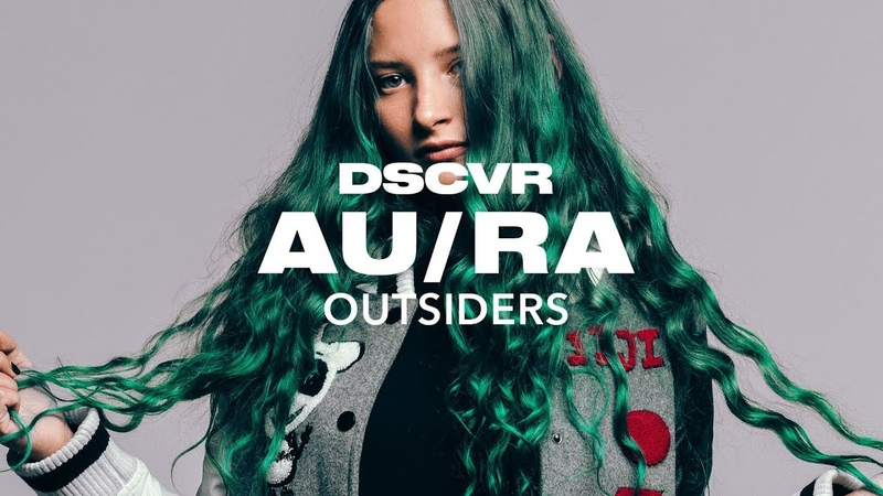 Au/Ra - Outsiders (Live) - dscvr ARTISTS TO WATCH 2018