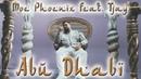 Moe Phoenix feat Tjay Abu Dhabi prod by Unik Official Video