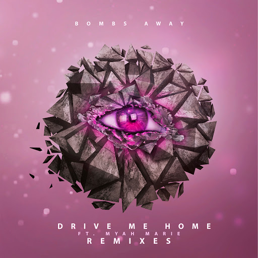 Bombs Away альбом Drive Me Home (feat. Myah Marie) [Remixes]