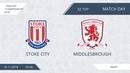 AFL18. England. Championship. Day 32. Stoke City - Middlesbrough