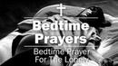 Bedtime Prayers - Bedtime Prayer For The Lonely