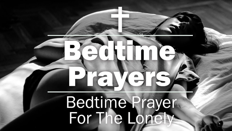 Bedtime Prayers - Bedtime Prayer For The Lonely