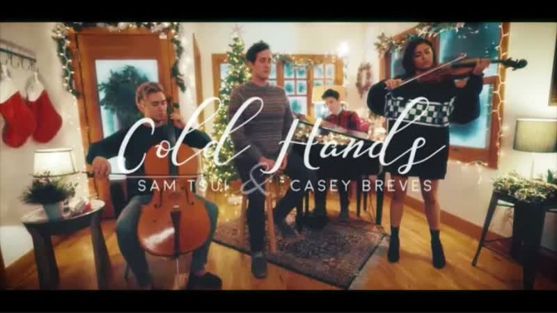 Sam Tsui Casey Breves Cold Hands