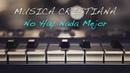 Música Cristiana 2018 2017 Lo más Nuevo 1 HORA