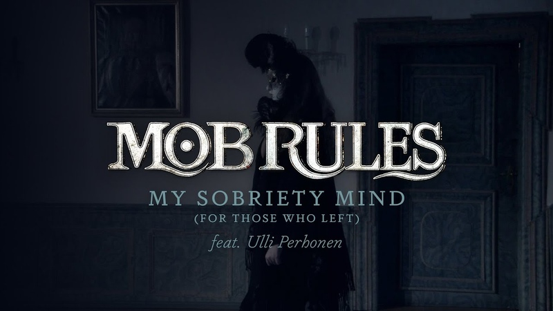 Mob Rules - My Sobriety Mind (feat. Ulli Perhonen) (Official Video)