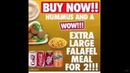 BUY NOW HUMMUS AND A WOW EXTRA LARGE FALAFEL MEAL FOR 2