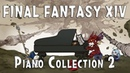 FINAL FANTASY XIV PIANO COLLECTION Volume 2 Arr.by TerryD 파이널 판타지 14 피아노콜렉션 2