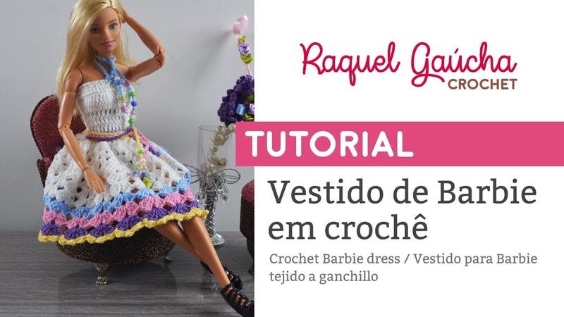 Tutorial - Vestido de Barbie em crochê