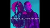 Faruk Sabanci &amp MARUV For You