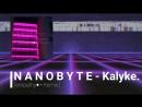 N A N O B Y T E - Kalyke.[empathy● • Remix.]