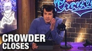 CROWDER CLOSES Why Truth Is Hard Louder With Crowder