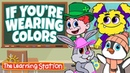 Color Songs for Kids ♫ Learn Colors Words ♫ If You're Wearing Colors ♫ Action Dance Kids Songs
