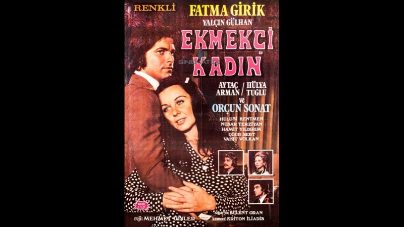 Ekmekçi Kadın (1972) - (Fatma Girik _ Yalçın Gülhan)