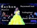 Rayhon - Buyurmadi baxt, Журавли, Yodingdami, Baxtli bolaman Remix (RayhonShow2018)