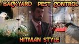 Backyard Pest control - Hitman style