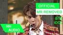 [MR Removed] BTS (방탄소년단) - IDOL