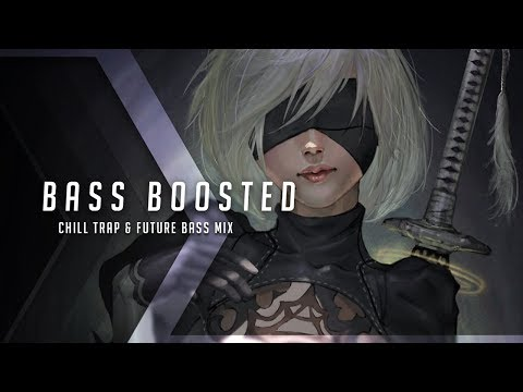 Bass Boosted Chill Trap Future Bass Mix | Best of EDM