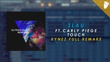 3LAU ft. Carly Piege - Touch (Full Remake) FL Studio Remake + FREE FLP