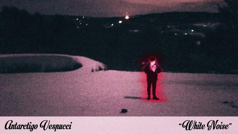 Antarctigo Vespucci - White Noise [OFFICIAL AUDIO]
