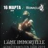 L'AME IMMORTELLE   16.03.2019   Mona Club