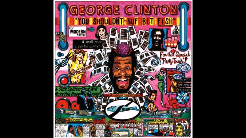 George Clinton, You Shouldnt-Nuf Bit Fish 1983