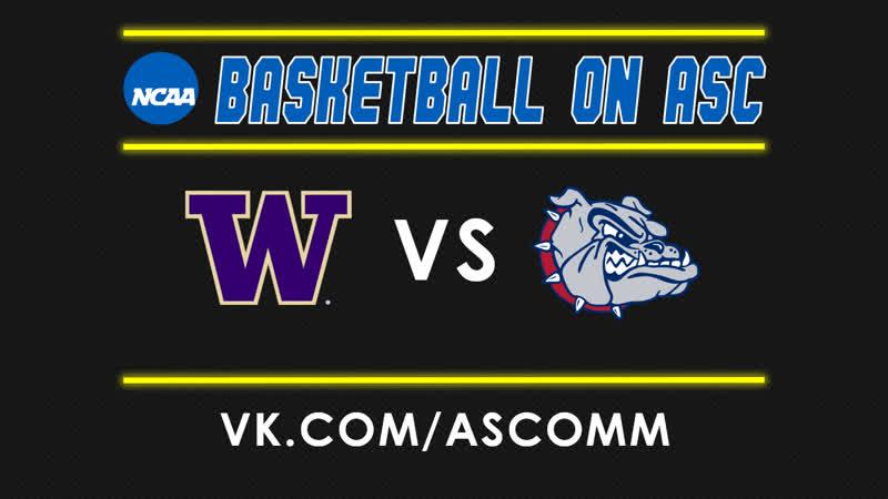 NCAAM | Washington VS Gonzaga