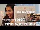 I met finn wolfhard?! *and Calpurnia*