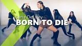 Lana Del Rey - Born To Die (Weighty Music Remix) JaneKim Choreography.